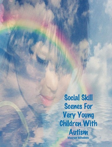 Social Skill Scenes for Very Young Children with Autism 9781936509072