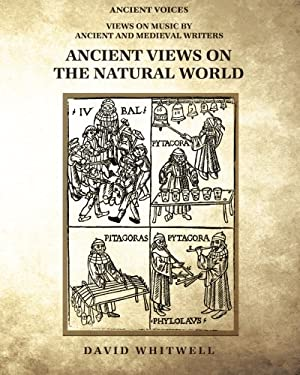 Ancient Views on the Natural World (Ancient Voices: Views on Music by Ancient and Medieval Writers)