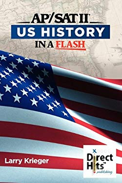 Direct Hits Us History in a Flash: For the AP and SAT II 9781936551040