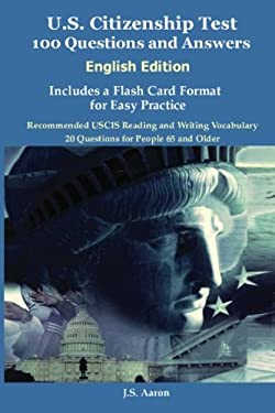 U.S. Citizenship Test (English Edition) 100 Questions and Answers Includes a Flash Card Format for Easy Practice 9781936583041