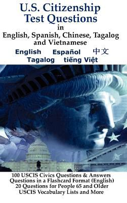 U.S. Citizenship Test Questions (Multilingual) in English, Spanish, Chinese, Tagalog and Vietnamese 9781936583119