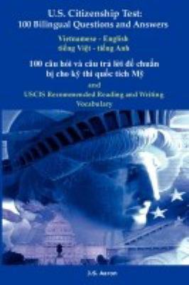 U.S. Citizenship Test: 100 Cau Hoi V?cau Tra Loi de Chuan Bi Cho KY Thi Quoc Tich My 9781936583126