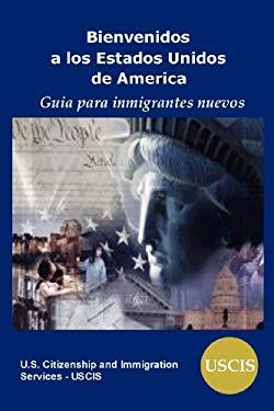 Bienvenidos a Los Estados Unidos De America: Guia Para Inmigrantes Nuevos 9781936583355