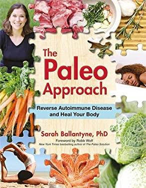 Paleo Approach: Reverse Autoimmune Disease, Heal Your Body
