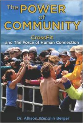 The Power of Community: Crossfit and the Force of Human Connection 9781936608737