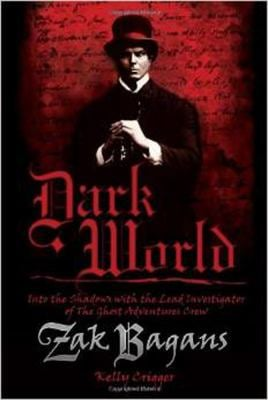 Dark World: Into the Shadows with the Lead Investigator of the Ghost Adventures Crew 9781936608850