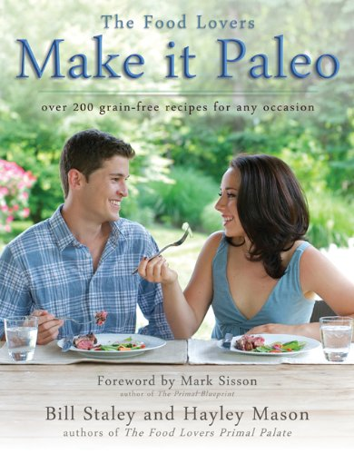 Make It Paleo: Over 200 Grain-Free Recipes for Any Occasion 9781936608867