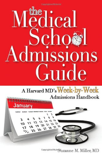 The Medical School Admissions Guide: A Harvard MD's Week-By-Week Admissions Handbook 9781936633777