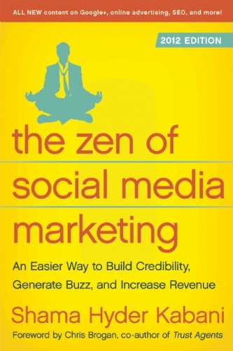The Zen of Social Media Marketing: An Easier Way to Build Credibility, Generate Buzz, and Increase Revenue 9781936661633