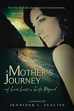 A Mother's Journey of Love, Loss & Life Beyond 9781936691005