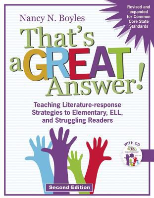 That's a Great Answer!: Teaching Literature-Response Strategies to Elementary, ELL, and Struggling Readers [With CDROM] 9781936700448