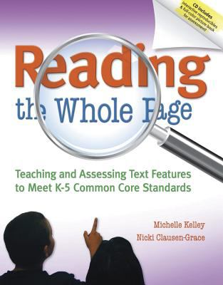 Reading the Whole Page: Teaching and Assessing Text Features to Meet K-5 Common Core Standards 9781936700554