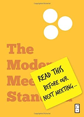 Read This Before Our Next Meeting: The Modern Meeting Standard 9781936719167