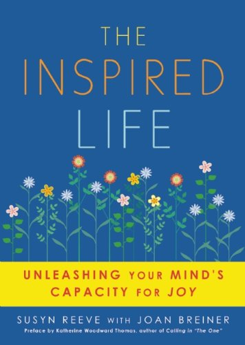 The Inspired Life: Unleashing Your Mind's Capacity for Joy 9781936740017