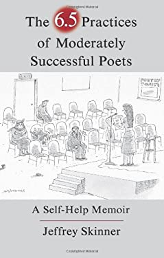 The 6.5 Practices of Moderately Successful Poets: A Self-Help Memoir 9781936747276
