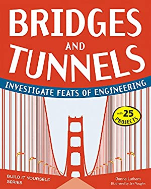 Bridges and Tunnels: Investigate Feats of Engineering 9781936749515