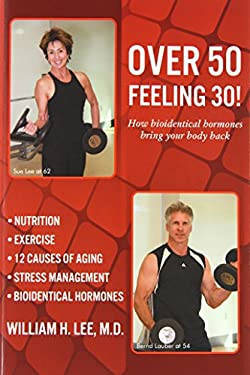 Over 50 Feeling 30! How Bioidentical Hormones Bring Your Body Back 9781936750429