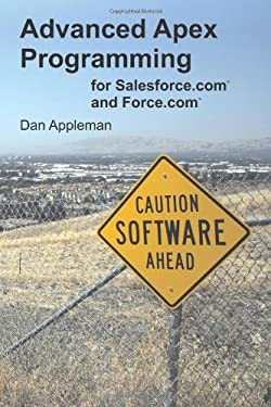 Advanced Apex Programming for Salesforce.com and Force.com 9781936754052