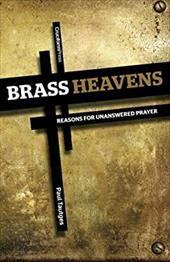 Brass Heavens: Reasons for Unanswered Prayer 20761352