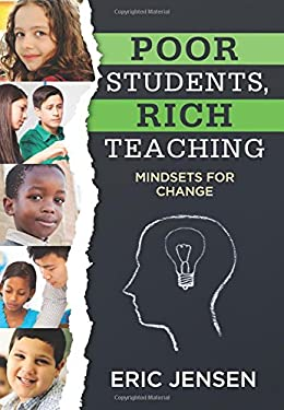 Poor Students, Rich Teaching: Mindsets for Change (Raising Achievement for Youth at Risk)