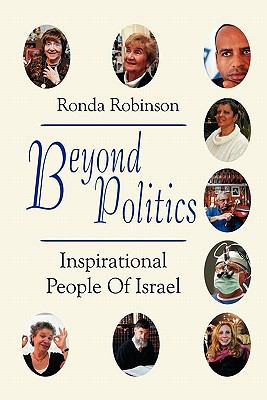Beyond Politics: Inspirational People of Israel 9781936778911