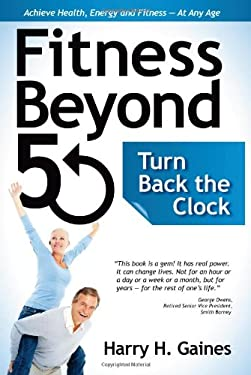 Fitness Beyond 50: Turn Back the Clock 9781936782864