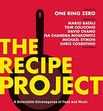 The Recipe Project: A Delectable Extravaganza of Food and Music 9781936787005