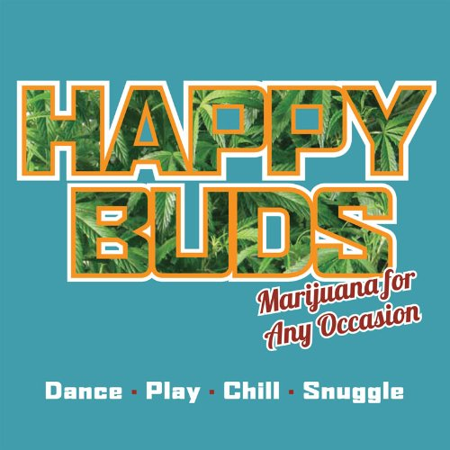 Happy Buds: Marijuana for Any Occasion 9781936807079