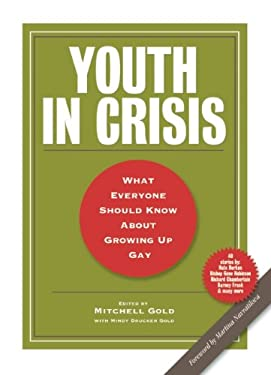 Youth in Crisis: What Everyone Should Know about Growing Up Gay 9781936833139