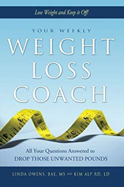 Your Weekly Weight Loss Coach: All Your Questions Answered to Drop Those Unwanted Pounds 9781936875078