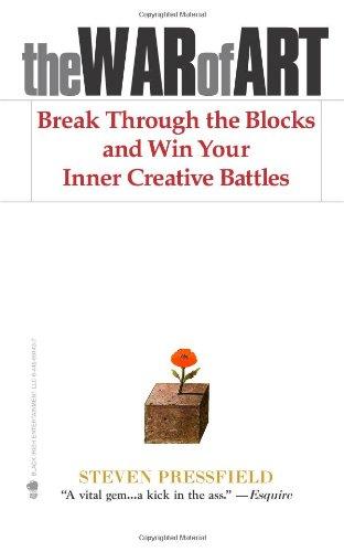 War of Art : Break Through the Blocks and Win Your Inner Creative Battles
