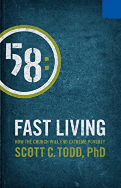 Fast Living: How the Church Will End Extreme Poverty 9781936899005