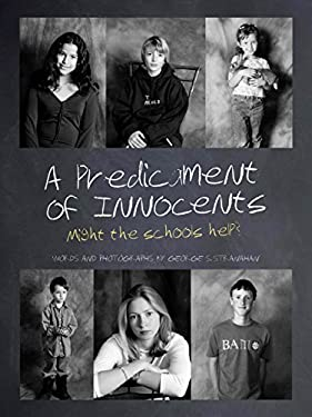 A Predicament of Innocents: Might the Schools Help? 9781936905997