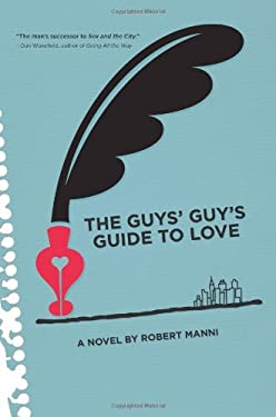 The Guys' Guy's Guide to Love 9781936909254
