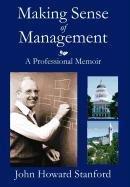Making Sense of Management: A Professional Memoir 9781936940066