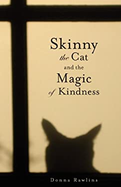 Skinny the Cat & the Magic of Kindness 9781936940165