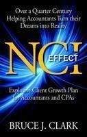 NCI Effect: Explosive Client Growth Plan for Accountants and CPAs 9781936961047