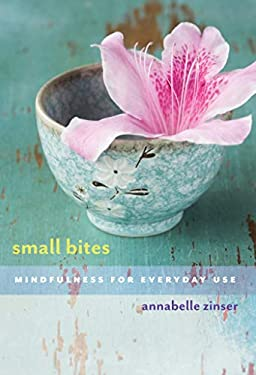 Small Bites: Mindfulness for Everyday Use 9781937006242