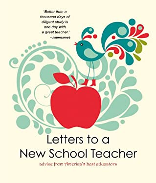 Letters to a New School Teacher: Advice from America's Best Educators 9781937054106