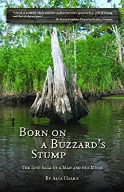 Born on a Buzzard's Stump: The Epic Saga of a Man and His Myth 9781937084127