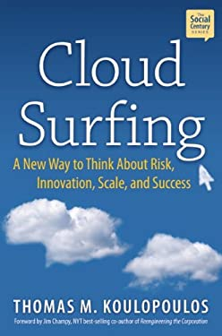Cloud Surfing: A New Way to Think about Risk, Innovation, Scale, and Success 9781937134099