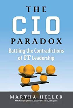 CIO Paradox: Battling the Contradictions of IT Leadership 9781937134273