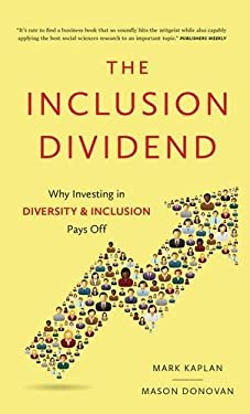 Inclusion Dividend: Why Investing in Diversity & Inclusion Pays Off 9781937134402