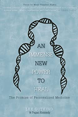 An Immense New Power to Heal: The Promise of Personalized Medicine 9781937163068