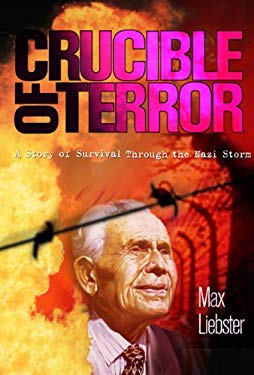 Crucible of Terror: A Story of Survival Through the Nazi Storm 9781937188016
