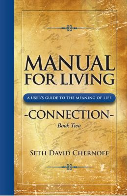 Manual for Living: Connection, Book Two: A User's Guide to the Meaning of Life 9781937215002