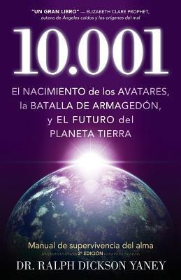10.001: El Nacimiento de Los Avatares, La Batalla de Armaged N y El Futuro del Planeta Tierra 9781937217006