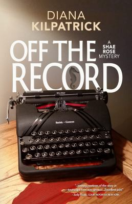 Off the Record (A Shae Rose Mystery)