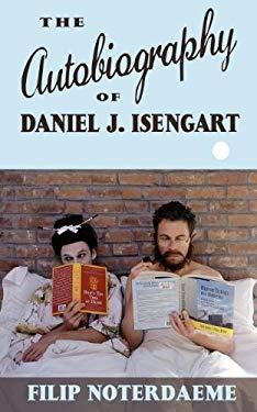 The Autobiography of Daniel J. Isengart 9781937402488