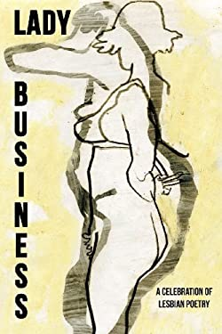 Lady Business: A Celebration of Lesbian Poetry 9781937420185